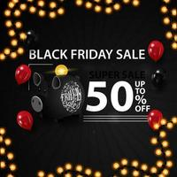 Black Friday super sale, up to 50 off. Modern black 3D discount banner with balloons, piggy bank and garland
