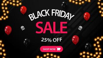 Black Friday sale, up to 25 off, black discount banner