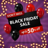 Don't miss, Black Friday sale, up to 50 off. Discount web banner.