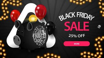 Black Friday sale, up to 25 off, black horizontal discount banners with piggy Bank and balloons