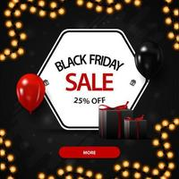 Black Friday sale, up to 25 off, black discount banner with a discount white hexagon, balloons and gifts.