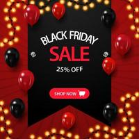 Black Friday sale, up to 25 off, square red discount banner with black ribbon and balloons vector