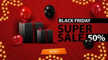 Black Friday super sale, up to 50 off, creative red template in minimalistic modern style with balloons and gifts.