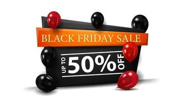 Black Friday sale, up to 50 off, black banner in the form of geometric sign with balloons.