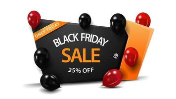 Black Friday sale, up to 25 off, black and orange banner in the form of geometric sign with balloons.