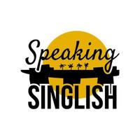 Speaking Singlish Text. Singapore holiday stylish symbol vector