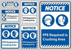 Notice Sign PPE Required In Crushing Area Isolate on White Background