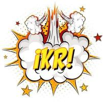 IKR text on comic cloud explosion isolated on white background vector