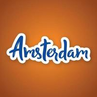 Amsterdam - hand drawn lettering phrase. Sticker with lettering in paper cut style. vector