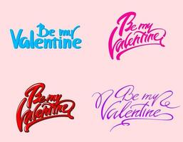 Be My Valentine lettering collection. vector