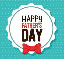 happy fathers day card with bow tie in a round frame vector