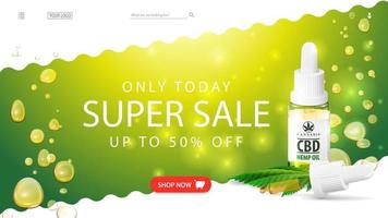 Only today, super sale, up to 50 off, green and white web banner with CBD oil bottle with pipette. Discount banner for cannabis store