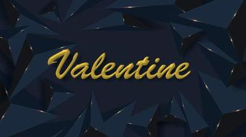 Valentine gold text on background. Realistic 3d triangle shape design. Vector illustration