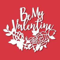 Vintage Be My Valentine Garden Flowers Paper Cut vector