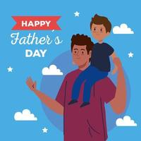Happy fathers day greeting card with dad carrying his son vector