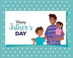 Happy fathers day greeting card with dad and children vector
