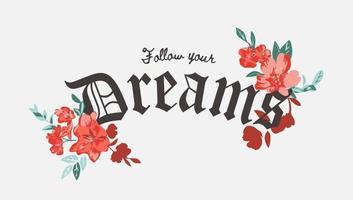 sigue el lema de tus sueños con ilustración de flores rojas vector