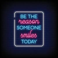 sea la razón por la que alguien sonríe hoy letreros de neón estilo vector de texto