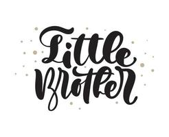 Vector Hand drawn lettering calligraphy text Little Brothers on white background. Boy t-shirt, greeting card design. illustration