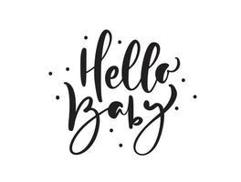 Hola bebé vector texto de letras de caligrafía manuscrita. cita de letras dibujadas a mano para niños. ilustración para niños tarjeta de felicitación, camiseta, pancarta y póster