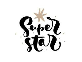 Super Star vector handwritten calligraphy lettering baby text. Hand drawn lettering kid quote. Children illustration for greeting card, t shirt, banner and poster