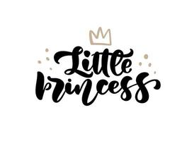 Vector illustration of Little Princess text with crown for girls clothes. Inspirational quote, banner. Feminine baby calligraphy. Lettering typography, poster. Royal badge, card, postcard, tag, icon