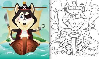 libro para colorear para niños con una linda ilustración de personaje de perro husky pirata vector