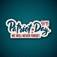 911 Patriot Day sticker with lettering. September 11, 2001. We will never forget. Design template.