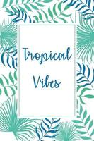 Natural and tropical vibes background vector