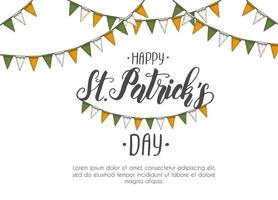 St Patrick's day Poster with Hand drawn hand made lettering and flag garland. St Patrick's day 2020. Place for your text. Engraving illustrations vector