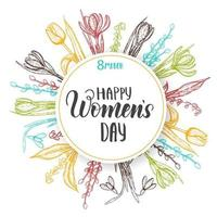 Happy Womens Day. Vector background to the 8th of March Women's Day. Spring card with lettering, frame and hand drawn colored flowers-lilies of the valley, tulip, willow, snowdrop, crocus