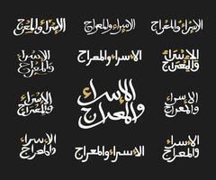 conjunto de caligrafía de isra miraj. isra y miraj caligrafía árabe. arte tipográfico tradicional para la noche del viaje de la meca a jerusalén isra y miraj. vector