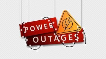 Power outage, red volumetric signboard with warning yellow symbol and doesn't shine garland isolated on white background vector