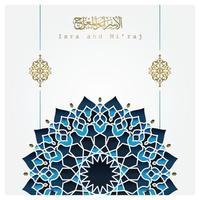 isra y miraj tarjeta de felicitación diseño de vector de patrón floral islámico con hermosa caligrafía árabe y mandala