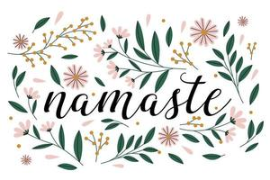 Namaste calligraphic text with floral background. vector