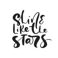 Shine like the stars vector handwritten calligraphy lettering baby text. Hand drawn lettering kid quote.
