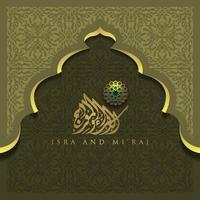 Isra Mi'raj greeting card islamic floral pattern vector design with glowing arabic calligraphy for background, wallpaper, banner.