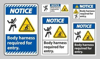 Notice Sign Body Harness Required For Entry set vector
