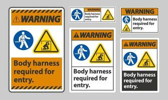 Warning Sign Body Harness Required For Entry sign set vector