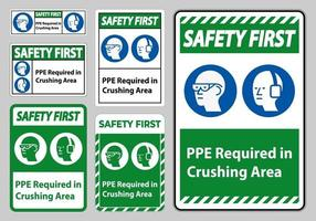 Safety First Sign PPE Required In Crushing Area sign set vector