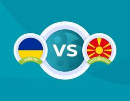 ukraine vs north Macedonia vector
