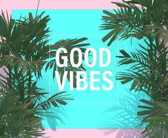 Good Vibes summer tropical background with areca palm leaves. vector stylish flat style. pastel colour.