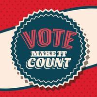 Vote make it count on seal stamp vector design