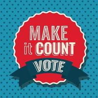 make it count seal stamp and vote ribbon vector design