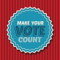 Haga que su voto cuente con el diseño del vector del sello del sello