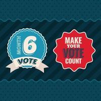 Vote el mes 6 y haga que su voto cuente con el diseño vectorial de sellos de sello vector