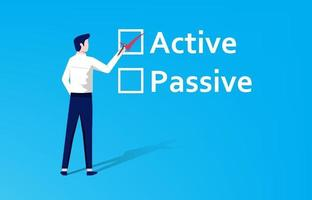 Active or passive choice. Businessman fill check mark on active text rather than passive concept. vector