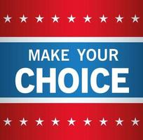 Presidential election usa vote, make your choice with stars vector design