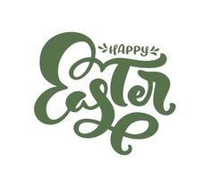 Happy Easter text Hand drawn lettering Greeting Card. Typographical Vector phrase Handmade calligraphy quote on isolates white background.