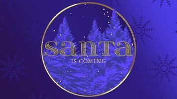 animierte Nahaufnahme Santa kommt Text und Winterlandschaft mit Bäumen und Schnee auf Feiertagshintergrund